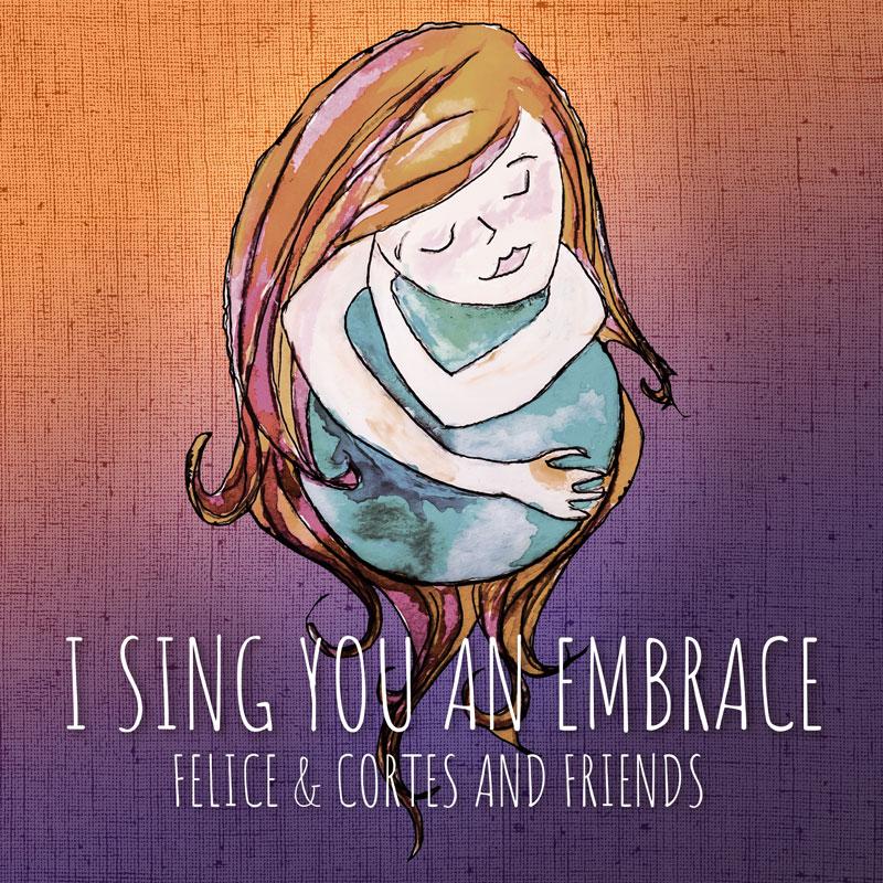 I sing you an embrace